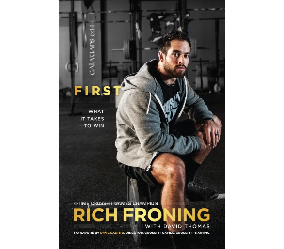 """Livre """"First: What It Takes to Win"""" - Rich Froning"""