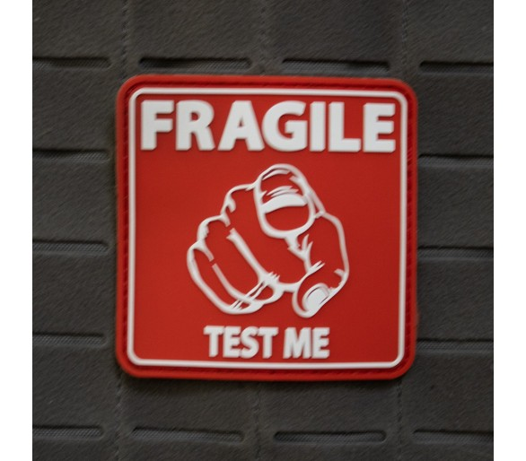 "PVC Patch ""FRAGILE Test Me"" - The Patches"